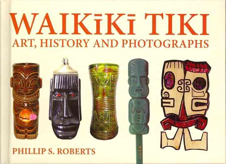 Waikiki Tiki By Roberts, Phillip S.