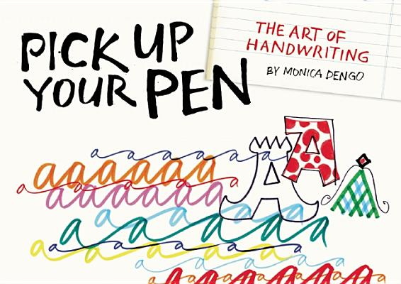 Pick Up Your Pen By Dengo, Monica (ILT)